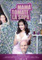 Mama tomate la sopa online, pelicula Mama tomate la sopa
