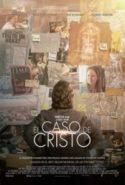 pelicula El caso de Cristo,El caso de Cristo online