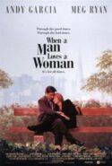 pelicula Cuando un hombre ama a una mujer,Cuando un hombre ama a una mujer online