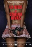 pelicula La vida precoz y breve de Sabina Rivas,La vida precoz y breve de Sabina Rivas online