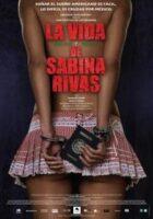 La vida precoz y breve de Sabina Rivas online, pelicula La vida precoz y breve de Sabina Rivas